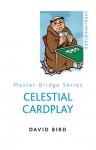 Celestial Cardplay - David Bird