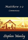 Matthew 1-2 Commentary - Stephen Manley