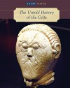 The Untold History of the Celts (History Exposed) - Martin J. Dougherty