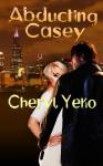Abducting Casey - Cheryl Yeko