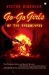 Go-Go Girls of the Apocalypse: A Novel by Gischler, Victor (2008) Paperback - Victor Gischler