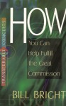How You Can Help Fulfill the Great Commission - Bill Bright