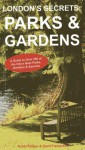 London's Secrets: Parks & Gardens - Robbi Atilgan, David Hampshire