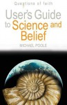 User's Guide To Science And Belief - Michael Poole