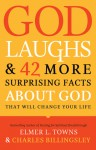 God Laughs: And Other Surprising Things You Neverr Knew About Him - Elmer L. Towns, Charles Billingsley