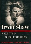 Selected Short Stories of Irwin Shaw (Modern Library, #319) - Irwin Shaw