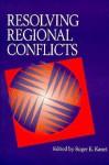 RESOLVING REGIONAL CONFLI - Roger E. Kanet