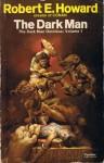 The Dark Man: The Dark Man Omnibus Volume 1 - Robert E. Howard, August Derleth
