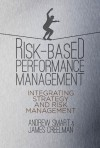 Risk-Based Performance Management: Integrating Strategy and Risk Management - Andrew Smart, James Creelman