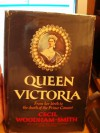 Queen Victoria: From Her Birth to the Death of Prince Consort - Cecil Woodham-Smith