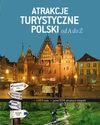 Atrakcje Turystyczne Polski od A do Ż - Robert Pasieczny, Adam Bajcar, Małgorzata Omilanowska, Praca zbiorowa