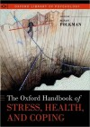 The Oxford Handbook of Stress, Health, and Coping - Susan Folkman, Peter E. Nathan