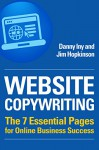 Website Copywriting: The 7 Essential Pages for Online Business Success (Business Reimagined Series Book 1) - Danny Iny, Jim Hopkinson
