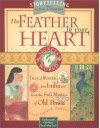 The Feather in Your Heart: Tales from India and Persia [With Trading Cards and Poster] - Andrew Harvey
