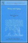 Sleep and Aging, Volume 17 (Advances in Cell Aging and Gerontology) - Mark P. Mattson