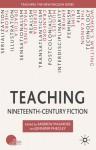 Teaching Nineteenth-Century Fiction - Andrew Maunder, Jennifer Phegley