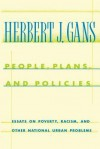 People, Plans, and Policies: Essays on Poverty, Racism, and Other National Urban Problems - Herbert J. Gans