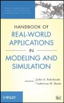 Handbook of Real-World Applications in Modeling and Simulation (Wiley Handbooks in Operations Research and Management Science) - John A. Sokolowski, Catherine M. Banks