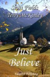 Just Believe - Scott Fields, Terry McKinley