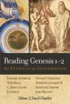 Reading Genesis 1-2: An Evangelical Conversation - J. Daryl Charles