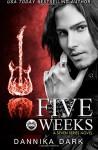 Five Weeks (Seven Series #3) - Dannika Dark