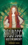 Boudicca: Guilty or Innocent? - Stewart Ross