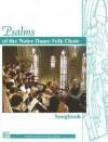 Psalms of the Notre Dame Folk Choir Songbook - Steven C. Warner