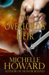 The Overlord's Heir: Warlord Series (Book 1.5) - Michelle Howard