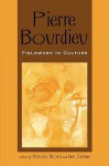 Pierre Bourdieu: Fieldwork in Culture - Nicholas Brown