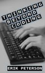 Thinking Beyond Coding - Erik Peterson