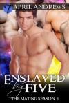 Enslaved by Five - April Andrews