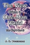 The View from a One-Man World: The Way I See It - James Silk Buckingham
