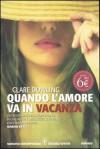 Quando l'amore va in vacanza - Clare Dowling, Monica Ricci