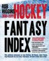 Higgins Hockey Fantasy Index: 2010-2011 - Rob Higgins