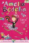 Amelia Bedelia Chapter Book #8: Amelia Bedelia Dances Off - Herman Parish, Lynne Avril