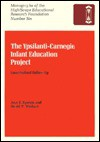 The Ypsilanti Carnegie Infant Education Project: Longitudinal Follow Up - Ann S. Epstein
