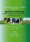 Applied Ethology; Addressing Future Challenges in Animal Agriculture; Proceedings: Congress of The ISAE (42d: 2008: Dublin, Ireland) - Laura Boyle, Niamh O'connel, Alison Hanlon