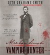 Abraham Lincoln: Vampire Hunter (Audio) - Seth Grahame-Smith