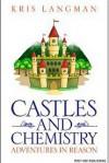 Castles and Chemistry - Kris Langman