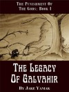 The Legacy of Galvahir (The Punishment of the Gods, #1) - Jake Yaniak