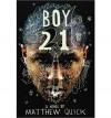 [ { BOY21 } ] by Quick, Matthew (AUTHOR) Jun-18-2013 [ Paperback ] - Matthew Quick