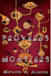 Proverbs for Monsters - Michael A. Arnzen