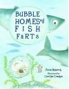 Bubble Homes & Fish Farts - Fiona Bayrock, Carolyn Conahan