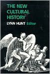 The New Cultural History - Lynn Hunt