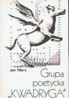 """Grupa poetycka """"Kwadryga"""" - Jan Marx"""