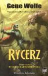 Rycerz (Rycerz czarnoksiężnik #1) - Gene Wolfe, Paweł Kruk
