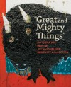 """Great and Mighty Things"": Outsider Art from the Jill and Sheldon Bonovitz Collection - Ann Percy, Cara Zimmerman, Francesco Clemente, Lynne Cooke, Joanne Cubbs, Bernard L. Herman, Colin Rhodes"