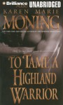 To Tame a Highland Warrior (Unabridged) - Karen Marie Moning, Phil Gigante