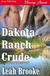 Dakota Ranch Crude - Leah Brooke