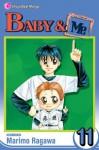 Baby & Me, Vol. 11 - Marimo Ragawa